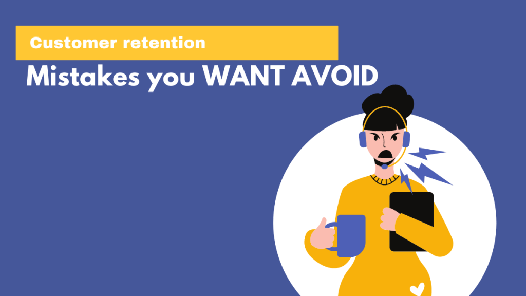customer retention mistakes to avoid
