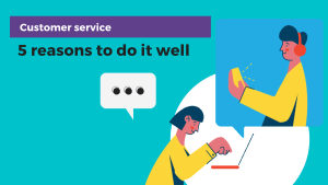 Customer service. 5 reasons to do it well